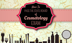 How To Pass The State Board of Cosmetology Exam [Infographic